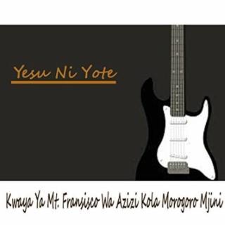 Yesu Ni Yote - Boomplay