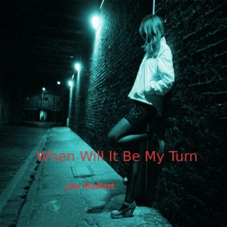 When Will It Be My Turn (feat. Mike Samson) - Boomplay