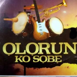 Olorun Ko Sobe - Boomplay
