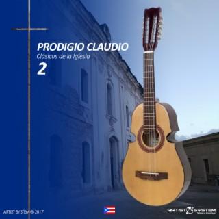 Prodigio Claudio Clasicos de la Iglesia Vol Dos - Boomplay