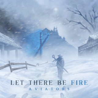 Let There Be Fire - Boomplay