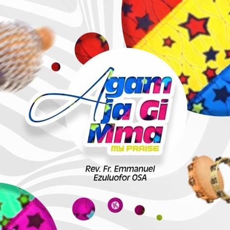 Agam Ja Gi Mma-Boomplay Music