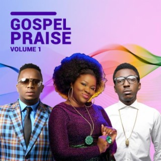 Gospel Praise Vol.1 - Boomplay