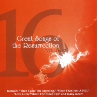 16 Great Songs Of The Resurrection Volume 2 - Boomplay