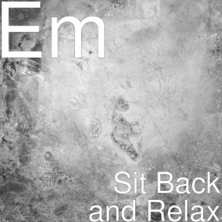 Sit Back and Relax - Boomplay