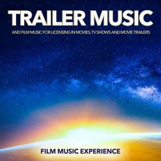 Trailer Music and Film Music for Licensing in Movies, TV Shows and Movie Trailers - Boomplay