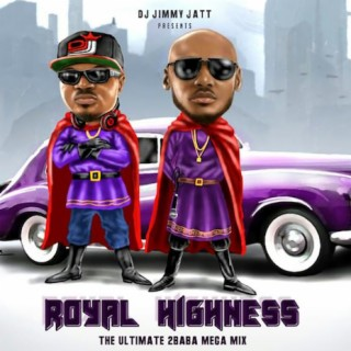 Royal Highness: The Ultimate 2Baba Mega Mix - Boomplay