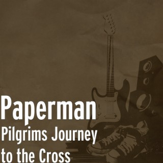 Pilgrims Journey to the Cross - Boomplay