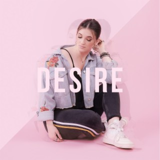 Desire - Boomplay