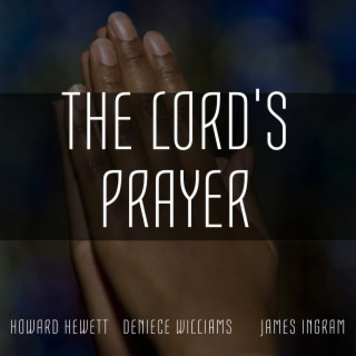 The Lord's Prayer: A Musical Tribute - Boomplay