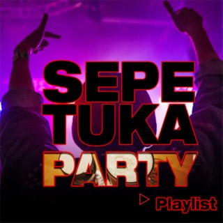 Sepetuka Party