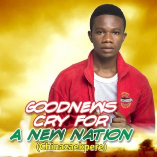 Cry For A New Nation (Chinaza Ekpere) - Boomplay