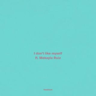I Don't Like Myself - Boomplay