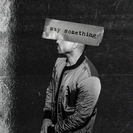 Say Something-Boomplay Music