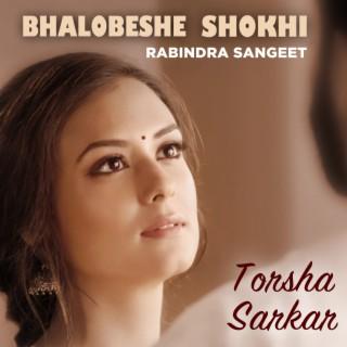 Bhalobeshe Shokhi - Boomplay