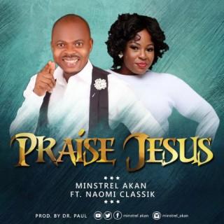 Praise Jesus - Boomplay