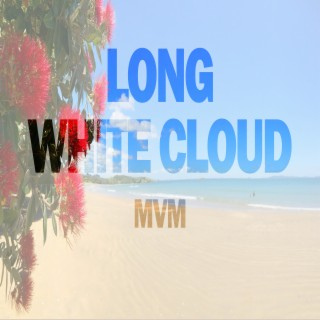 Long White Cloud - Boomplay