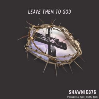 Leave Them to God (Radio Edit) - Boomplay