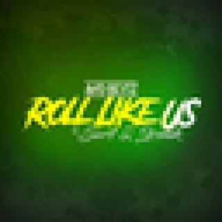 Roll Like Us - Boomplay