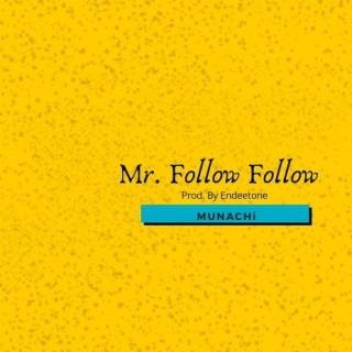 Mr. Follow Follow - Boomplay