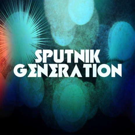 Sputnik Generation ft. APOLLO G.I.'s