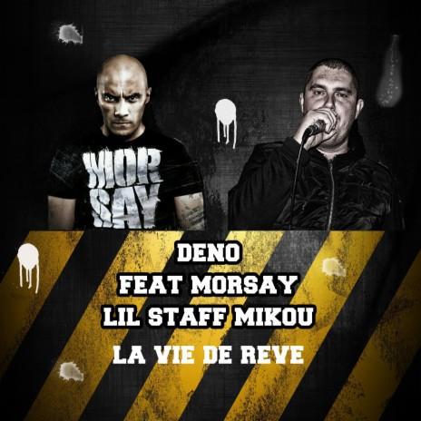 La vie de rêve ft. Morsay, Lil Staff & Mikou