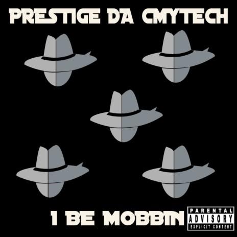 I Be Mobbin