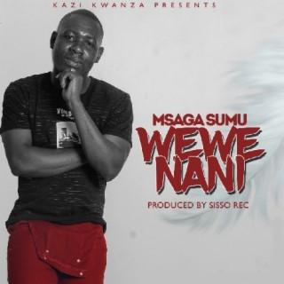 Wewe Nani - Boomplay