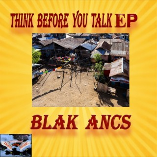 Think Before You Talk - EP - Boomplay