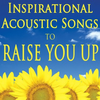 Inspirational Acoustic Songs to Raise You Up - Boomplay