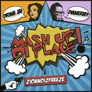 Mash up Di Place (feat. Dane Ray) - Boomplay