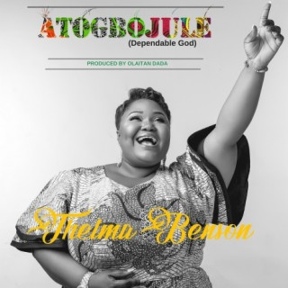 Atogbojule (Dependable God) - Boomplay