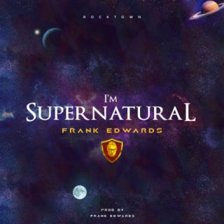 I'm Supernatural - Boomplay