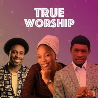 True Worship - Boomplay