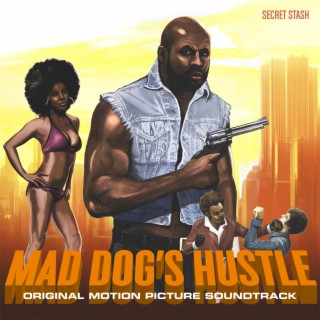 Mad Dog's Hustle (OMPS) - Boomplay