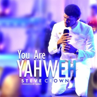 You Are Yahweh - Boomplay