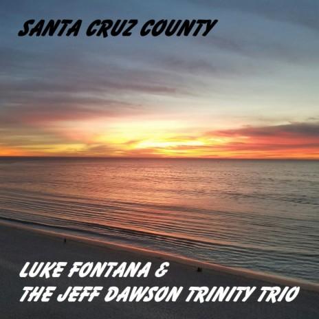 Santa Cruz County ft. The Jeff Dawson Trinity Trio