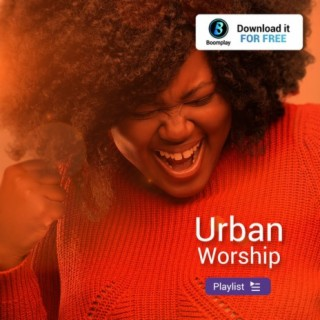Urban Worship - Boomplay