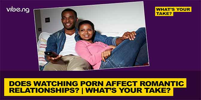 Does Watching Porn Affect Romantic Relationships? | #WhatsYourTake - Boomplay