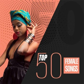 Top 50 Female Songs February 2019 - Listen on Boomplay For Free