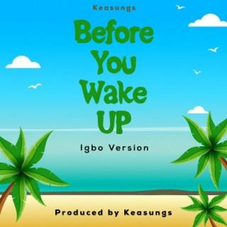 Before You Wake Up (Igbo Version) - Boomplay