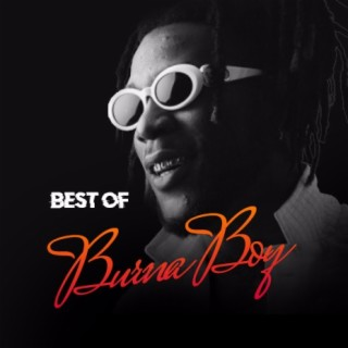 Best Of Burna Boy - Boomplay