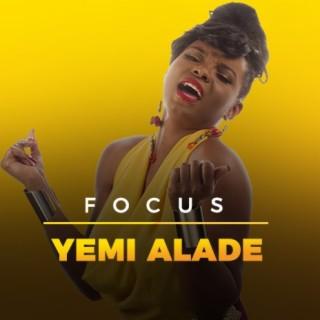 Focus: Yemi Alade - Boomplay