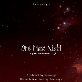 One More Night (Igbo Version) - Boomplay
