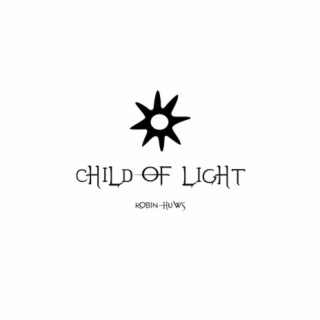 Child Of Light - Boomplay