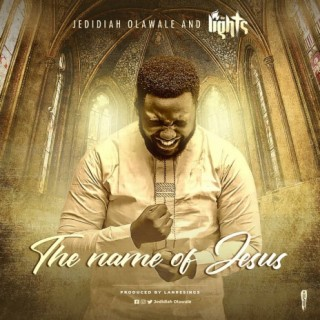 The Name Of Jesus - Boomplay