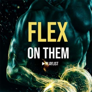 Flex on Them