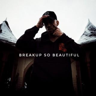 Breakup so Beautiful - Boomplay