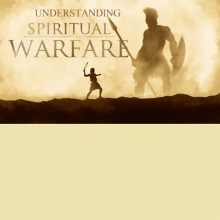 Understanding Spiritual Warfare - Boomplay