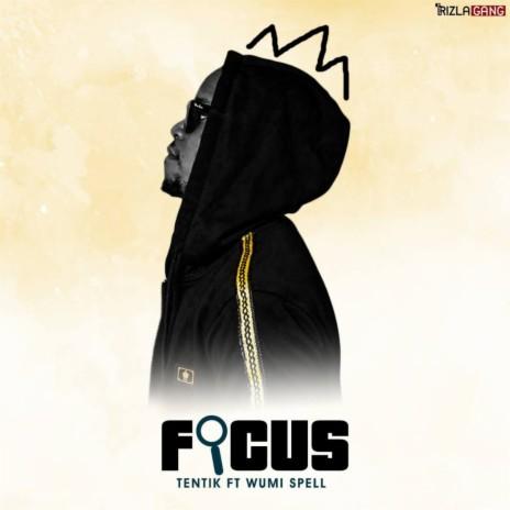 Focus ft. Wumi Spell